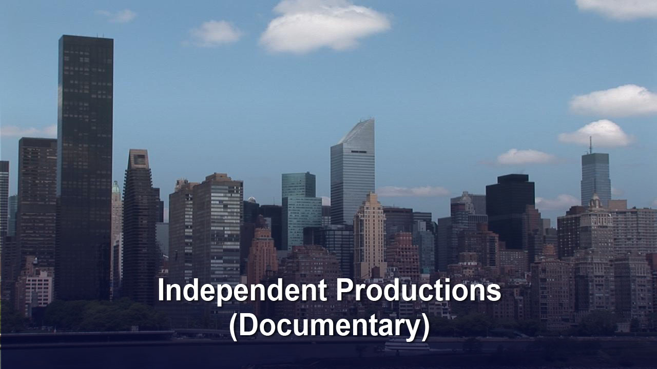 Independent productions, documentaries